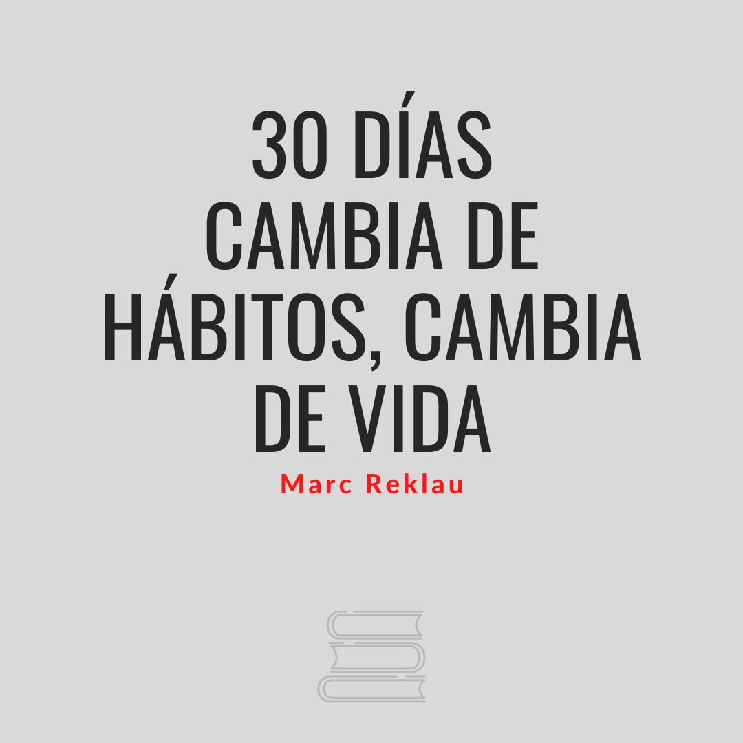 30 días. Cambia de hábitos, cambia de vida.